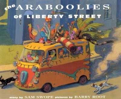 Araboolies of Liberty Street By Swope, Sam/ Root, Barry (ILT)