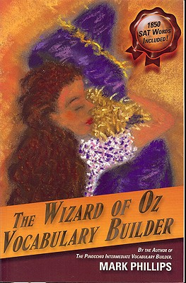 The Wizard of Oz Vocabulary Builder By Phillips, Mark