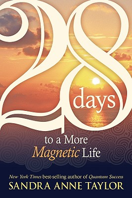 28 Days to a More Magnetic Life By Taylor, Sandra Anne
